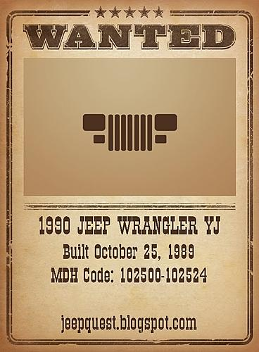 Early YJ Build/Manufacture Dates by Production Number-wanted-poster.jpg